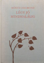 Légy jó mindhalálig Be good ever after Reich Károly  レイク・カーロイ