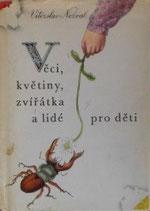 Veci, kvetiny, zviratka a lide pro deti  こどものためのもの 花、どうぶつ、ひと   イジー・トゥルンカ