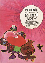 Incidents In The Life MY UNCLE ARLY Edoward Lear Dale Maxey