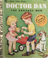 Doctor Dan the bandage man    a Little Golden Book