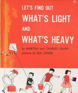 LET'S FIND OUT WHAT'S LIGHT AND WHAT'S HEAVY  by MARTHA and CHARLES SHAPP pictures by IDA SCHEIB ソノシート付