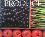 Produce  A Fruit and Vegetable Lovers' Guide