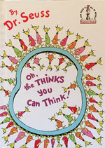 Oh, the Thinks You Can Think! Beginner Books by Dr. Seuss