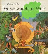 Der verwandelte Wald Rainer Sacher