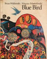 Blue Bird     Brian Wildsmith   Mourice Maeterlinck's ブライアン・ワイルドスミス Franklin Watts版
