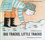 Big Tracks, Little Tracks Leonard Kessler Franklyn Branley This is a Read and Find out Book