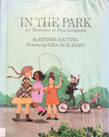 In The Park An Excursion in Four Languages Ezra Jack Keats エズラ・ジャック・キーツ