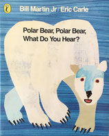 Polar Bear, Polar Bear, What Do You Hear?  Eric Carle  エリック・カール