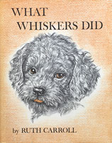 WHAT WHISKERS DID by RUTH CARROLL