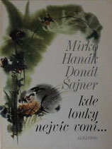 Kde louky nejvic voni…  うつくしい草地はどこに  ミルコ・ハナーク