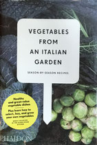 Vegetables from an Italian Garden Season-By-Season Recipes