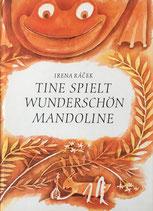 Tine spielt Wunderschon Mandoline ティーネはすてきなマンドリンひき  Irena Racek イレーナ・ラチェック