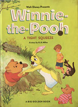 Winnie the Pooh a Tight Squeeze  Walt Disney presents Big Golden Book