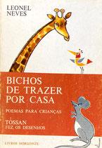 Bichos de trazer por casa Tóssan Leonel Neves