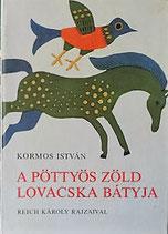 A pottyos zold lovacska batyja  みどりいろのはんてんの馬   REICH KAROLY  レイク・カーロイ
