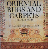 ORIENTAL RUGS AND CARPETS   PLEASURES AND TREASURES       STANLEY REED