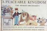 A Peaceable Kingdom The Shaker Abecedarius Alice and Martin Provensen