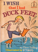 I Wish that I had Duck Feet Beginner Books  by B. Tobey
