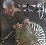 A Basketmaker in Rural Japan   日本の農村のかご作り