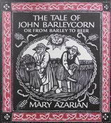 The tale of John Barleycorn  or  From barley to beer ジョン・バーリーコーンの物語 大麦からビールへ イギリスの伝統的なバラードより