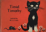 Timid Timothy  The Kitten Who Learned to be Brave Leonard Weisgard