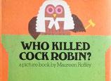 Who Killed Cock Robin?    だれがこまどりころしたの?  マウリーン・ロフィー