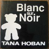 Blanc Sur Noir TANA HOBAN タナ・ホーバン