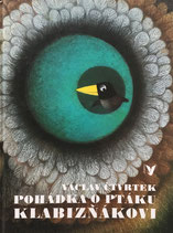 Pohádka O Ptáku Klabizňakovi Gabriela Dubská  Václav Čtvrtek ガブリエラ・ドゥプスカー ソンリーサ版