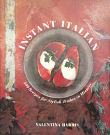 Instant Italian 100 Recipes for Stylish Dishes in Minutes