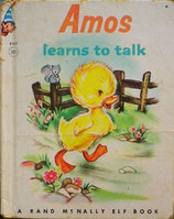 Amos Learns to talk  The Story of a Little Duck       A Rand McNally Elf Book