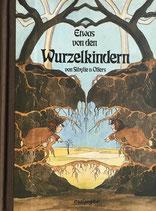 Etwas von den Wurzelkindern  Sibylle v. Olfers ねっこぼっこ ジビュレ・フォン・オルファース