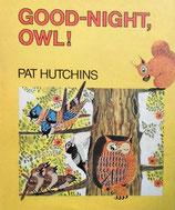 GOOD-NIGHT, OWL! おやすみみみずく  ハッチンス