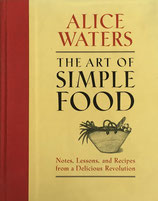 The Art of Simple Food:  Alice L. Waters アリス・ウォータース