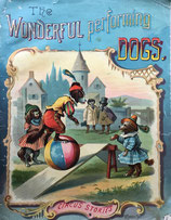 The Wonderful Performing Dogs. Circus Stories