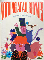 NOTHING AT ALL RHYMES  illustrated by Allan Stomann