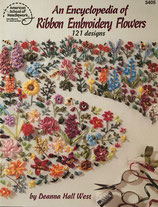 The Encyclopedia of Ribbon Embroidery Flowers by Deanna Hall West American School of Needlework