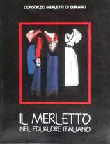 IL MERLETTO NEL FOLKLORE ITALIANO  consorzio merletti di Burano