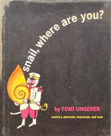 snail, Where are You?  Tomi Ungerer トミー・ウンゲラー 1962 Harper& Brother版