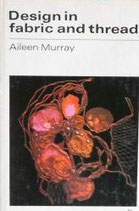 Design in fabric and thread  布と糸によるデザイン Aileen Murray