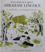 Let's Find Out About ABRAHAM LINCOLN