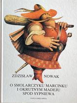 O smolarczyku Marcinku i okurutnym Madeju spod Sypniewa