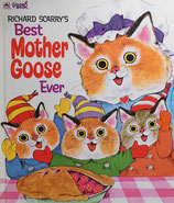 Richard Scarry's Best Mother Goose Ever   A GOLDEN BOOK