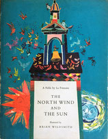 THE NORTH WIND AND THE SUN  A fable by La Fontaine  illustrated by BRIAN WILDSMITH ブライアン・ワイルドスミス 英語版