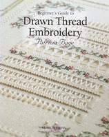 Beginner's Guide to Drawn Thread Embroidery Patricia Bage