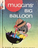 MUGGINS' BIG BALLOON   A Rand McNally Elf Book