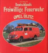 Deutschlands Freiwillige Feuerwehr UND IHR OPEL BLITZ SHRDER MOTOR-ALBUM