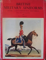 BRITISH MILITARY UNIFORMS    From Contemporary Pictures