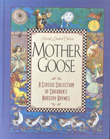 Mother Goose Special Limited Edition A Classic Collection of Children's Nursery Rhymes