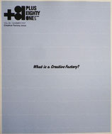 +81 PLUS EIGHTY ONE vol.56  SUMMER2012 What is a Creative Factory?