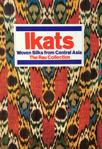 Ikats Woven Silks from Central Asia The Rau Collection  イカット